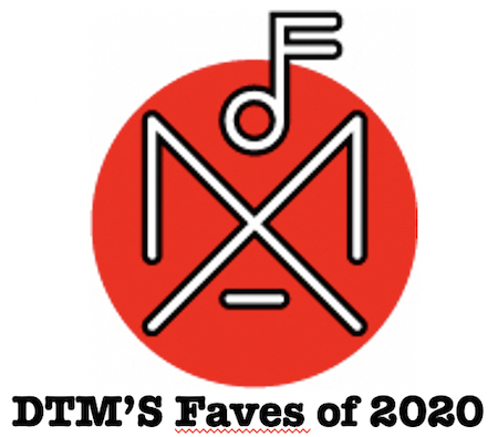 DTM's Faves of 2020